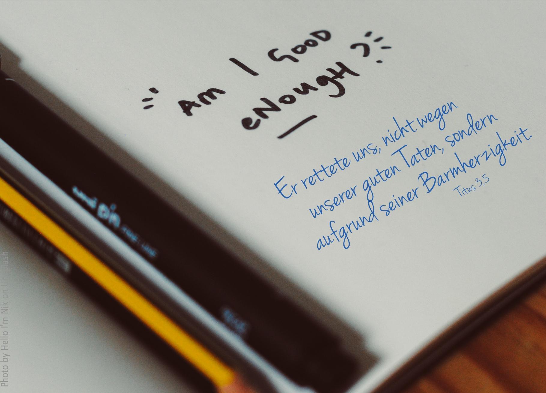 """alt=""""handschrift_am_i_good_enough_erwartet_bibelhoerbuch_das_gute_tun"""""""